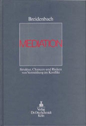 Mediation: Struktur, Chancen und Risiken von Vermittlung im Konflikt Gebundenes Buch – 1. Januar 1995 Stephan Breidenbach Schmidt Otto 3504061103