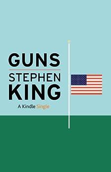 Guns (Kindle Single) by [King, Stephen]