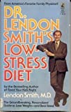 Dr. Lendon Smith's Low-Stress Diet, Lendon H. Smith, 0671604570