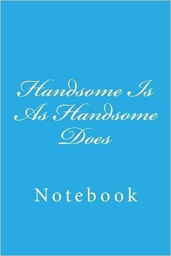 Como Descargar Elitetorrent Handsome Is As Handsome Does: Notebook, 150 Lined Pages, Softcover, 6 X 9 Epub Gratis Sin Registro