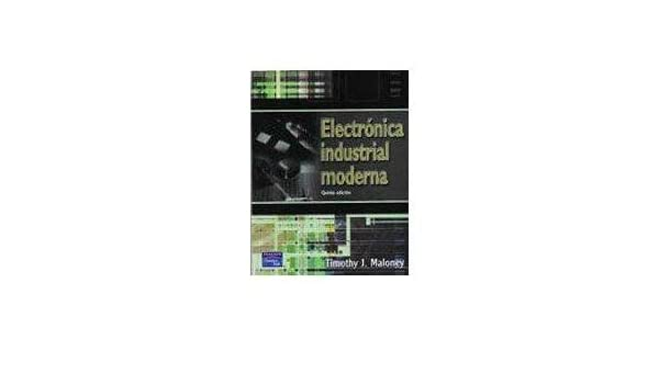 Electronica Industrial Moderna: MALONEY: 9789702606697: Amazon.com: Books