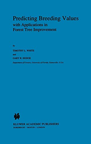 Predicting Breeding Values with Applications in Forest Tree Improvement (Forestry Sciences) (Quantitative Genetics And Selection In Plant Breeding)