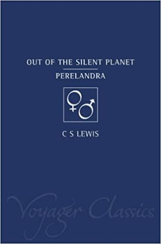 Out of the Silent Planet / Perelandra (Voyager Classics)