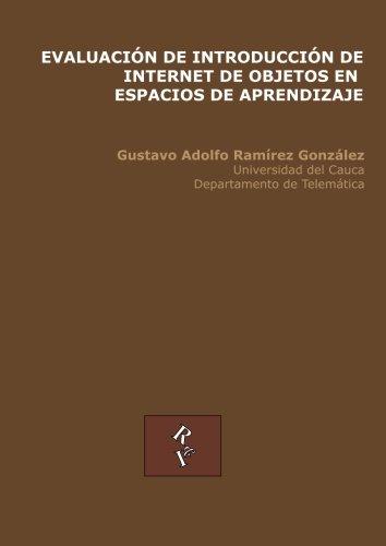 Evaluación de Introducción de Internet de Objetos en Espacios de Aprendizaje (Spanish Edition)