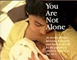 img - for You Are Not Alone : The NICU Experience by Sabra Albritton (1998-09-03) book / textbook / text book