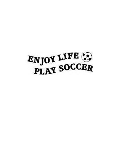 Design with Vinyl BSS70-316 Decor Item Enjoy Life Play Soccer Sports Team Kids Boy Girl Picture Art Sticker Vinyl Wall Decal 15X25, 15-Inch x 25-Inch, Black