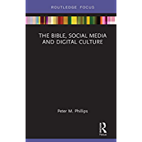 The Bible, Social Media and Digital Culture (Routledge Focus on Religion) (English Edition)