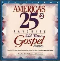 America's 25 Favorite Old-time Gospel Songs Vol 2 [Split-trax] ()