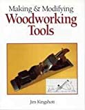 Making & Modifying Woodworking Tools