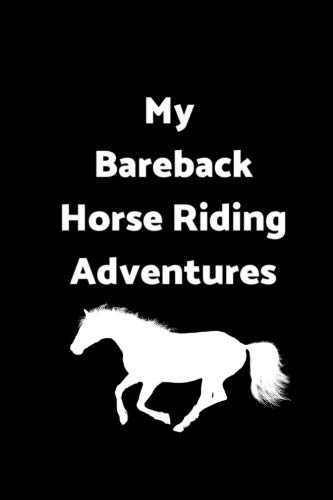 My Bareback Horse Riding Adventures: 6 x 9 - 120 pages  - Wide Ruled Lined Journal Diary Notebook for the Horse Enthusiast