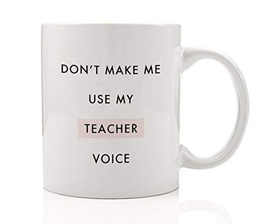 Don't Make Me Use My Teacher Voice Funny Coffee Mug Gift Ideas End of School Year Student Thank You Elementary Pre-K Home School Tutor Birthday Christmas Present 11oz Ceramic Tea Cup Digibuddha DM0095