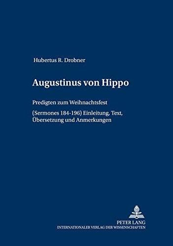 Augustinus von Hippo: Predigten zum Weihnachtsfest (''Sermones </I>184-196)- Einleitung, Text, Übersetzung und Anmerkungen (Patrologia – Beiträge zum Studium der Kirchenväter) (German Edition)