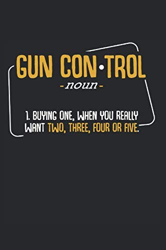 Gun Control Definition: Best Gift Idea Funny Gun Lovers Composition College Notebook and Diary to Write In / 120 Pages of Ruled Lined & Blank Paper / 6