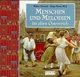 Menschen und Melodien im alten Österreich