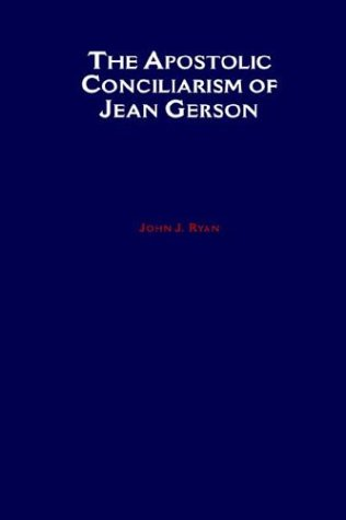 The Apostolic Conciliarism of Jean Gerson (AAR The Religions Series) by Brand: Oxford University Press, USA