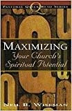 Maximizing Your Church's Spiritual Potential, Neil B. Wiseman, 0834118068