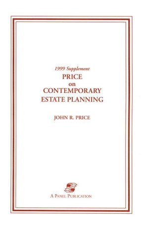 - Price on contemporary estate planning: 1999 supplement