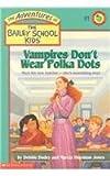 Vampires Don't Wear Polka-C. C, Debbie Dadey, 078070388X