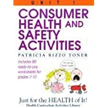 Consumer Health and Safety Activities (Just for the Health of It!, Unit 1)