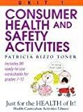 Consumer Health and Safety Activities, Grades 7-12, Patricia R. Toner, 087628263X