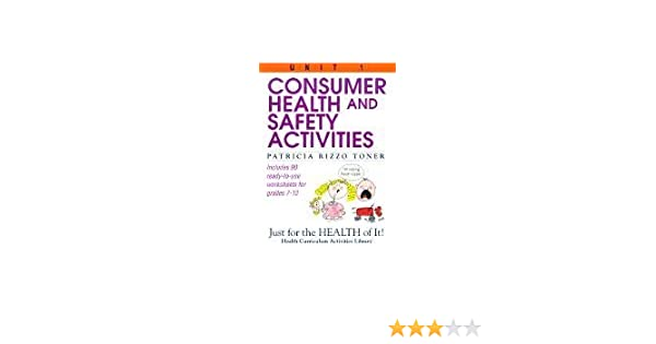 Consumer Health and Safety Activities: Just for the Health of It ...