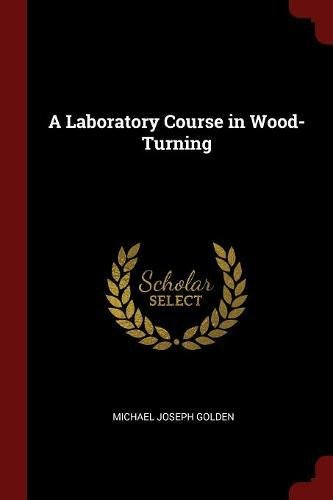 Download A Laboratory Course in Wood-Turning pdf