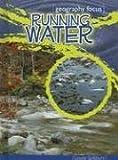 Running Water, Louise A. Spilsbury, 1410911160