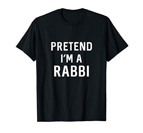 Pretend I'm A Rabbi Purim Halloween Costume Jewish Camp T-Shirt]()