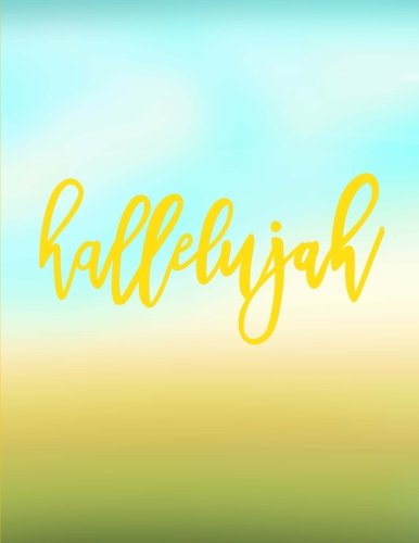 Hallelujah: Christian Journal/Notebook for Women/Men; 100 8.5