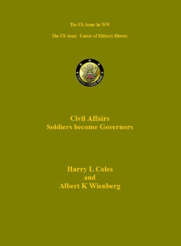 The US Army: Civil Affairs in WWII (US Army Green (Us Army Wwii)