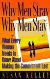 Why Men Stray, Why Men Stay, Susan Kelley, 0756759536