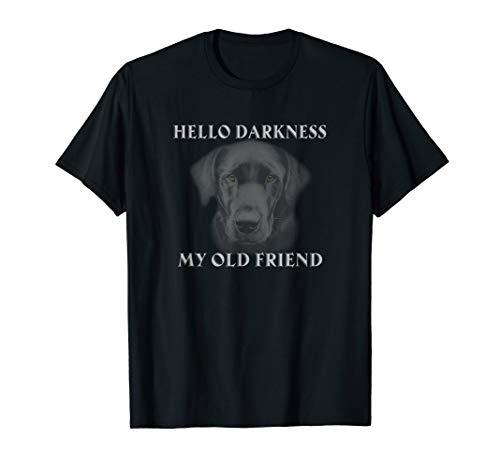 Black Labrador Lab Hello Darkness My Old Friend T-Shirt (Lab My Black)