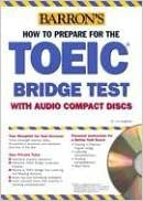 How to Prepare for the TOEIC Bridge Exam (Barron's Toeic Bridge Test: Test for English for Internationa)