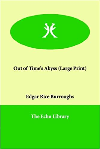 Out of Time's Abyss: Edgar Rice Burroughs: 9781847026439
