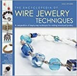 The Encyclopedia of Wire Jewelry Techniques Publisher: Running Press