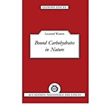 [(Bound Carbohydrates in Nature)] [Author: Leonard Warren] published on (March, 2008)