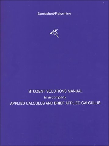 Applied Calculus/Brief Applied Calculus: Student Solutions Manual