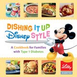 Dishing It up Disney Style - A Cookbook for Families with Type 1 Diabetes