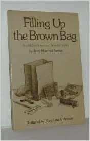 Filling Up the Brown Bag: A Children's Sermon How-To Book