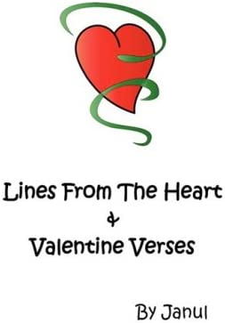 Lines from the Heart and Valentine Verses: Words of Love Our