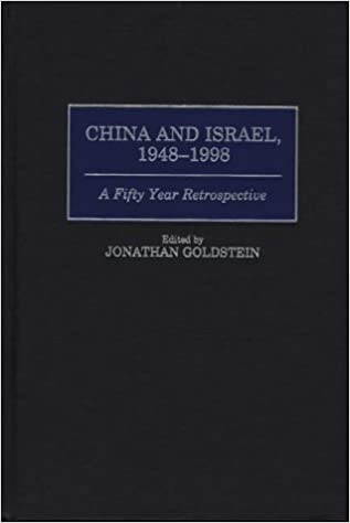 China and Israel, 1948-1998: A Fifty Year Retrospective