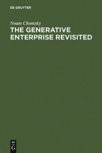 The Generative Enterprise Revisited: Discussions with Riny Huybregts, Henk van Riemsdijk, Naoki Fukui and Mihoko Zushi