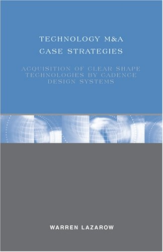 Technology M A Case Strategies  Acquisition Of Clear Shape Technologies By Cadence Design Systems