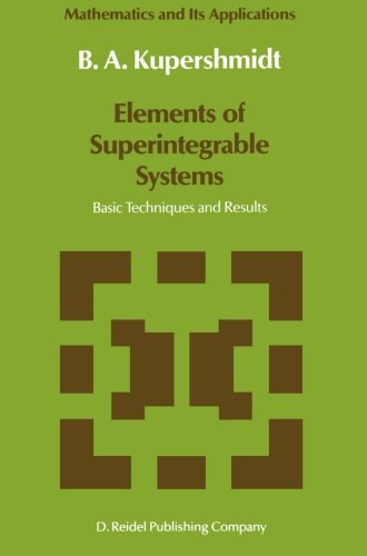 Elements of Superintegrable Systems: Basic Techniques and Results (Mathematics and Its Applications) by Springer