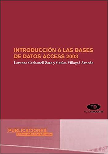 Introduccion a las bases de datos Access 2003 / Introduction ...