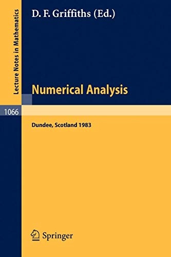 Numerical Analysis: Proceedings of the 10th Biennial Conference held at Dundee, Scotland, June 28 - July 1, 1983 (Lectur