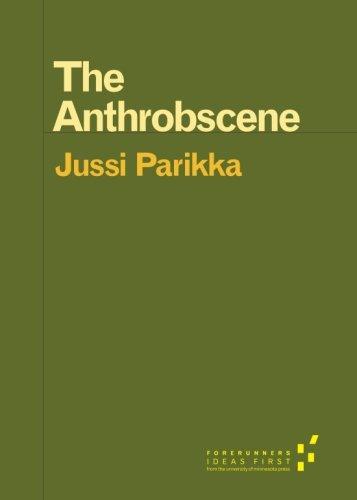 The Anthrobscene (Forerunners: Ideas First)