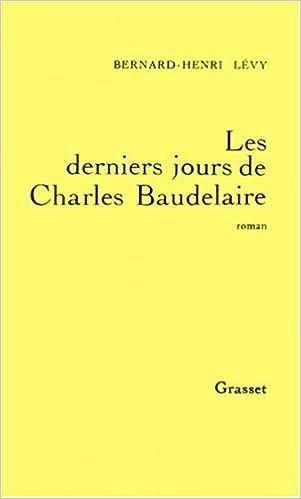 Book Les derniers jours de Charles Baudelaire: Roman (French Edition)