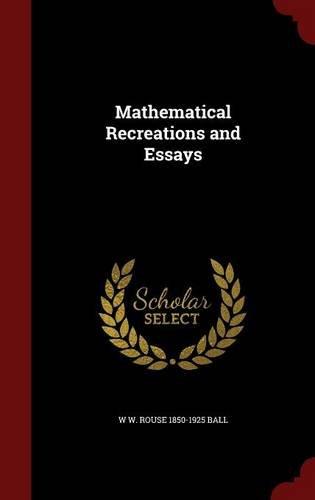 Read Online Mathematical Recreations and Essays pdf epub