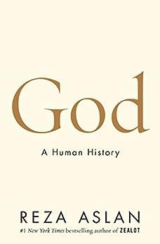 God: A Human History by [Aslan, Reza]